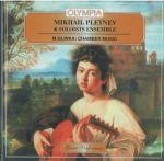 Mikhail Pletnev and Soloists Ensemble. Mikhail Glinka - chamber music