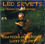 Leo Sevets - Osa Poika Onni Poika. Lucky Fellow -Karelian folk songs and tunes