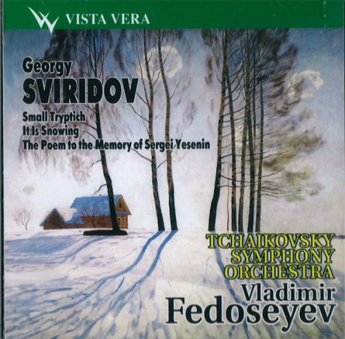 GEORGY SVIRIDOV: Small Tryptich for orchestra, It Is Snowing, The Poem to the Memory of Sergei Yesenin