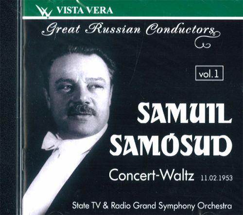 Великие русские дирижёры, том 1 Самуил Самосуд, Большой симфонический оркестр Гостелерадио. Концерт-вальс