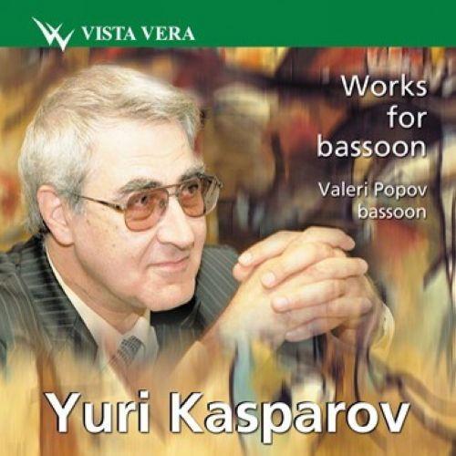 Yuri Kasparov. Works for bassoon. Valery Popov, bassoon