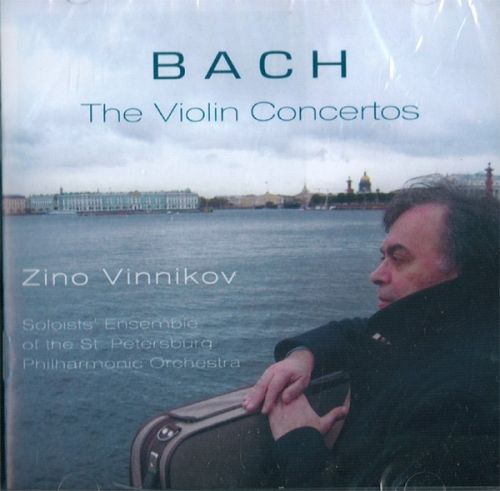 Zino Vinnikov. J.S.Bach: Violin Concertos BWV.1041, BWV.1042, BWV.1052, BWV.1056