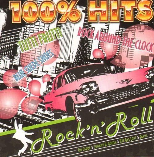 100 Hits. Rock 'n' Roll