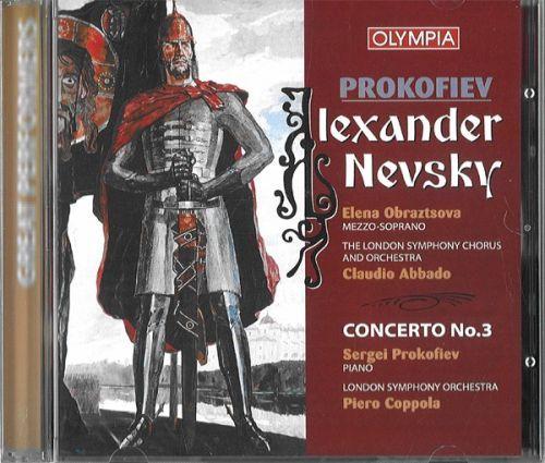 PROKOFIEV Alexander Nevsky, Piano Concerto No.3 / Elena Obraztsova, Claudio Abbado, Sergey Prokofiev, Piero Coppola