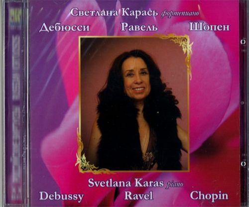 Svetlana Karas, Piano. Debussy, Ravel, Chopin