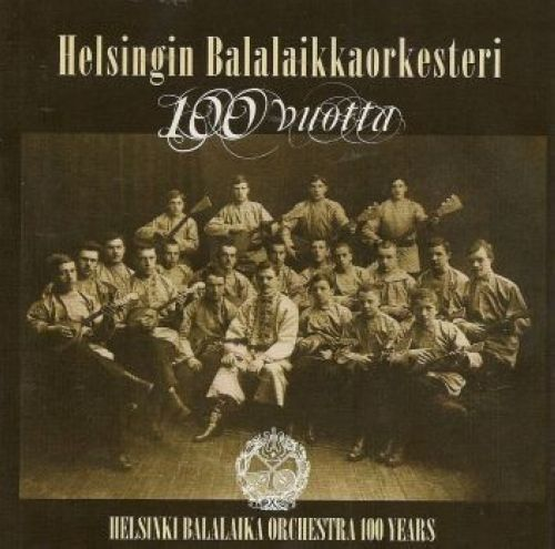 Balalaika orchestra of Helsinki  100 years