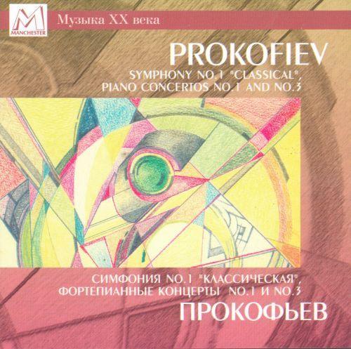 Prokofiev. Symphony No. 1, Concerto for piano and orchestra No. 1 & No. 3