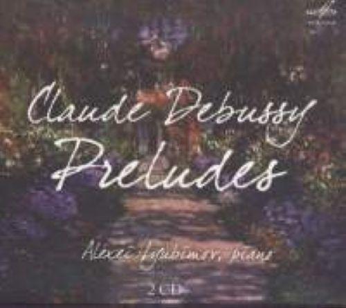Debussy: Complete Préludes. Alexey Lyubimov