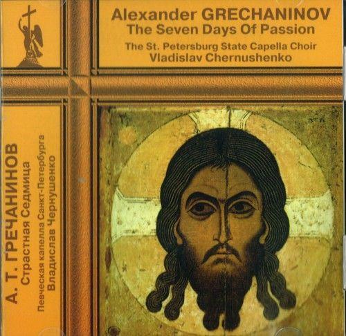 The Seven Day of Passion.  St. Petersburg State Capella, cond. V. Chernushenko