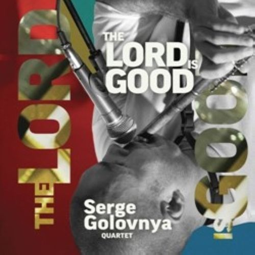 The Lord is Good. Serge Golovnya quartet
