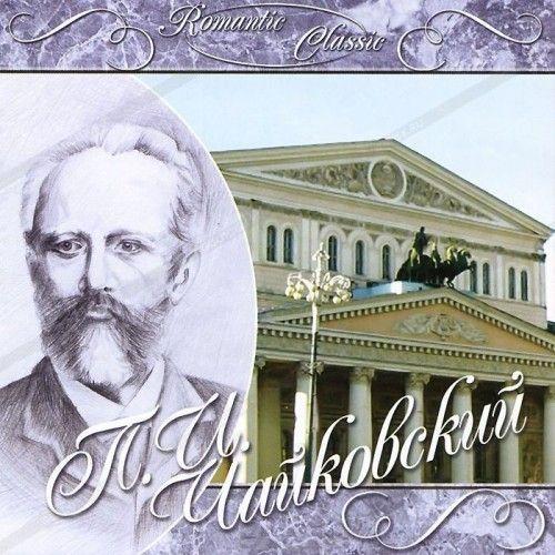 Romantic Classic. Peter Ilyich Tchaikovsky