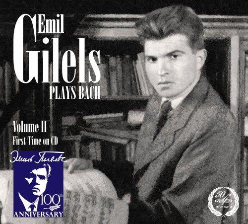 Emil Gilels Plays Bach, Volume II