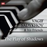 Vagif Sadykhov & his friends. The play of shadows