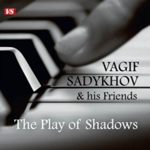 Vagif Sadykhov & his friends. The play of shadows