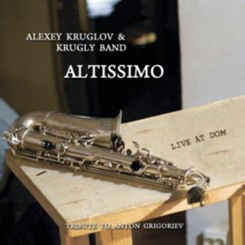 Aleksey Kruglov i Krugly Band. Altissimo