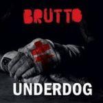 BRUTTO. Underdog