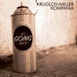 Kruglov/Miller No going back
