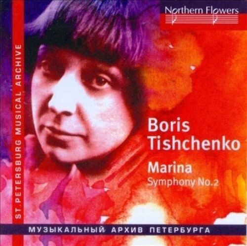 Boris Tishchenko: Marina - Symphony No. 2