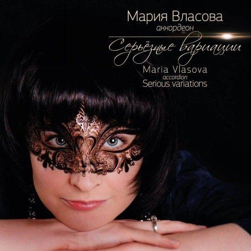 Maria Vlasova, accordion. Serious variations