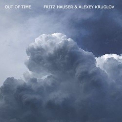 Fritz Hauser, Alexey Kruglov - Out of Time