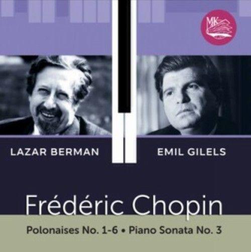 Lazar Berman, Emil Gilels. Chopin. Polonaises No. 1-6 / Piano Sonata No. 3