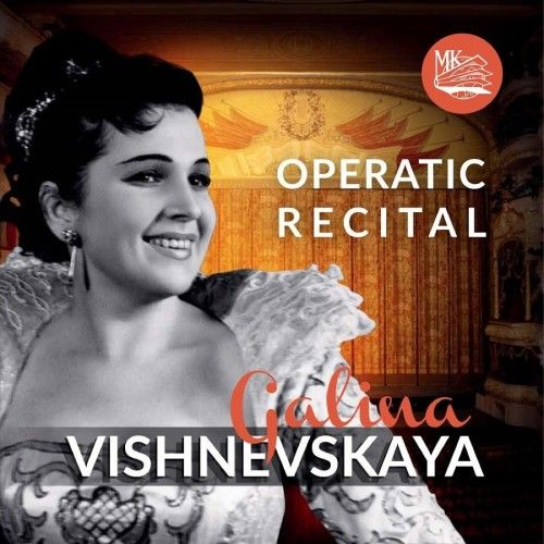 Galina Vishnevskaya. Operatic Recital