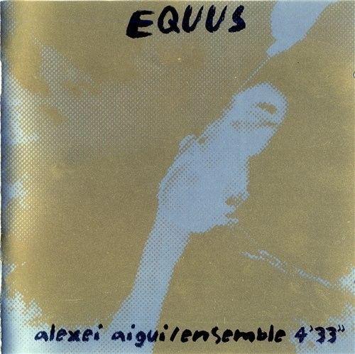 Alexei Aigui / Ensemble 4'33''. Equus