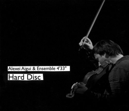 Alexei Aigui, Ensemble 4'33. Hard Disc