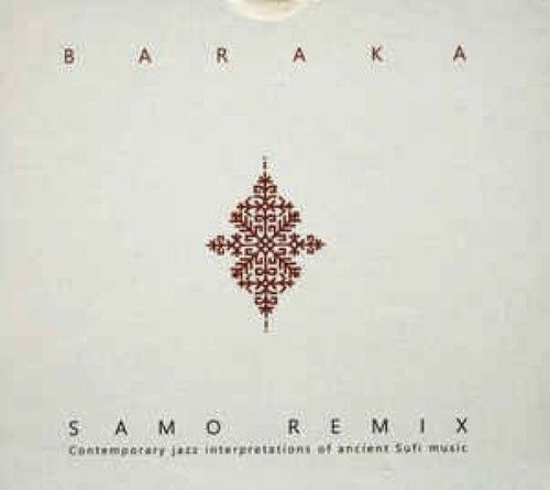 Baraka. Samo Remix. Contemporary jazz interpretations of ancient Sufi music