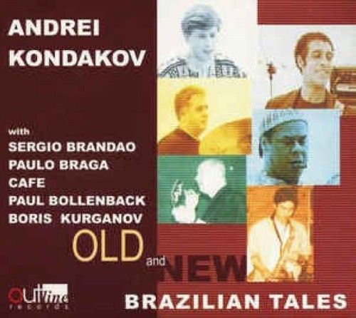 Andrei Kondakov. Old And New Brazilian Tales