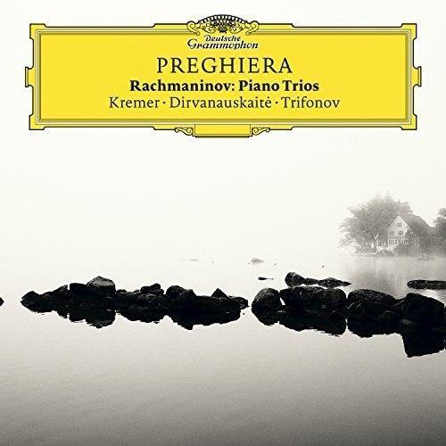 Daniil Trifonov. Gidon Kremer. Giedre Dirvanauskaite. Preghiera. Rachmaninov: Piano Trios