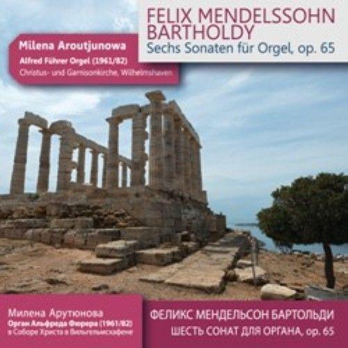 Felix Mendelssohn Bartholdy. Sechs Sonaten fur Orgel, op. 65 (2CD)