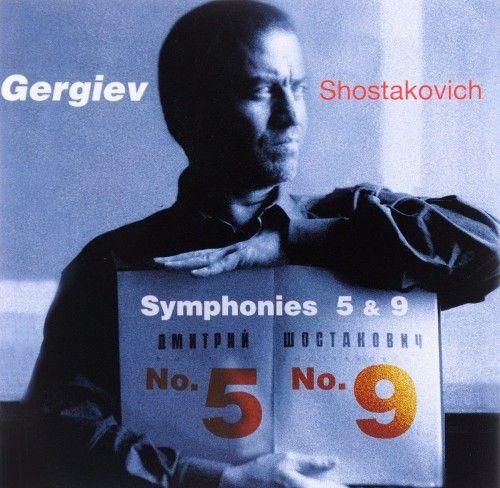 Valery Gergiev  Shostakovich: Symphonies Nos.5 & 9