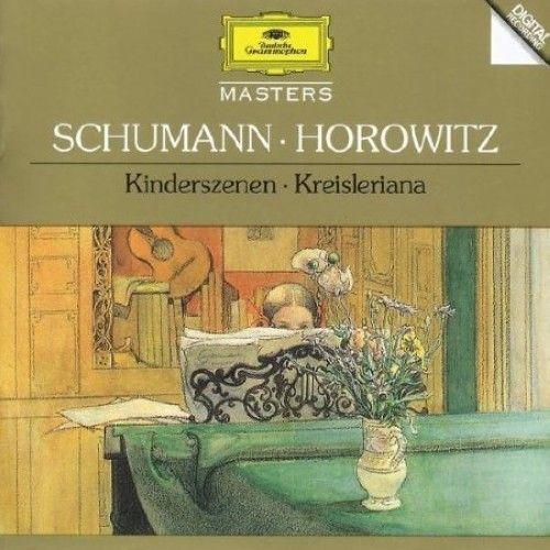 Vladimir Horowitz. Robert Schumann. Kinderszenen / Kreisleriana