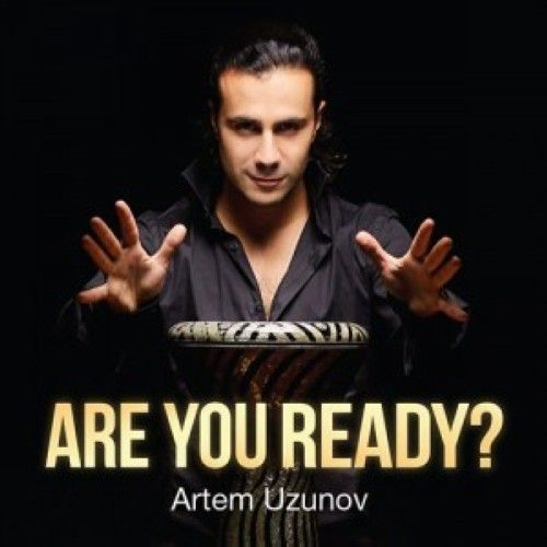 Artem Uzunov. Are you ready?