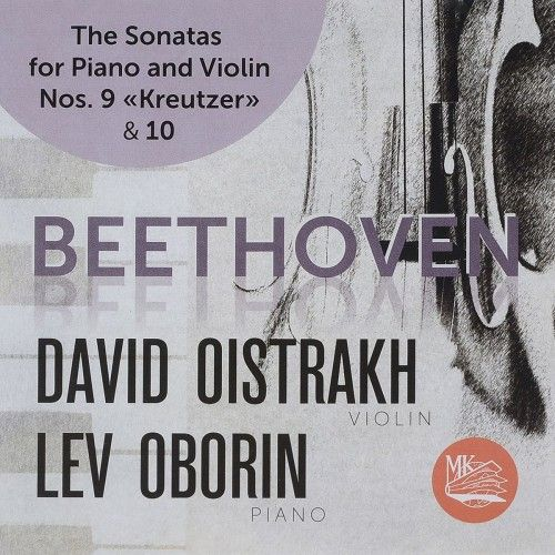 "David Oistrakh. Lev Oborin. Beethoven. Sonatas for Violin and Piano No. 9 ""Kreutzer"" & 10"