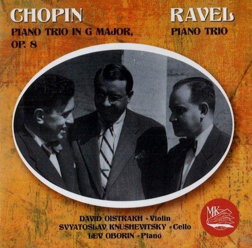 David Oistrakh, Lev Oborin, Svyatoslav Knushevitsky. Chopin, Ravel