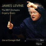 James Levine, The MET Orchestra, Evgeny Kissin. Live at Carnegie Hall  (2 CD)