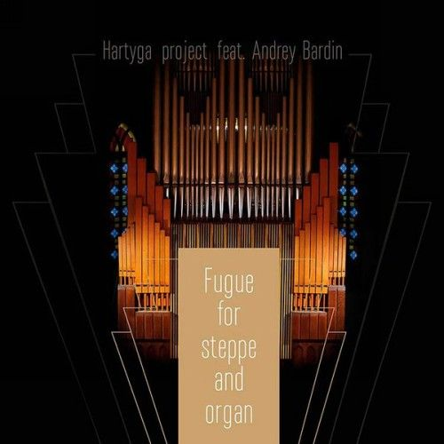 Hartyga Project Feat. Andrey Bardin ‎– Fugue For Steppe And Organ