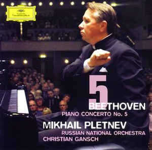 Mikhail Pletnev, Russian National Orchestra, Gansch. Beethoven. Piano Concerto No.5