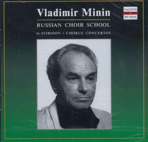 Vladimir Minin. Russian Choir School. G. Sviridov. Chorus Concertos.