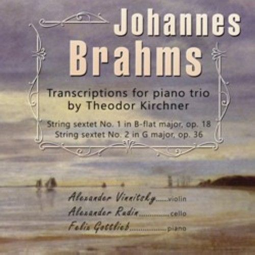 Johannes Brahms. String sextets No. 1 and No. 2. Transcriptions for piano trio by Theodor Kirchner
