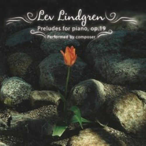 Lev Lindgren. Preludes for piano, op.19. Performed by composer