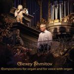 Alexey Shmitov. Compositions for organ and for voice with organ