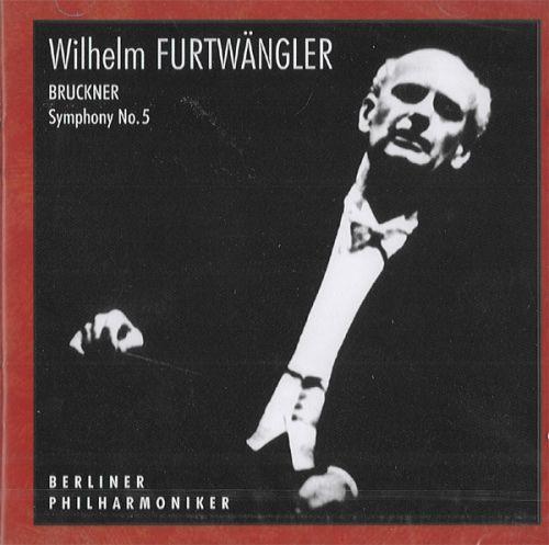 Wilhelm Furtwängler, Berliner Philharmoniker. - Bruckner. Symphony No.5.