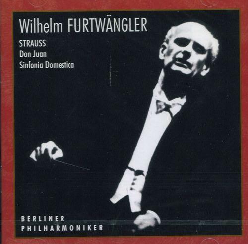 Wilhelm Furtwängler. Strauss: Don Juan, tone poem after Lenau, Op. 20, Sinfonia Domestica, Op. 53