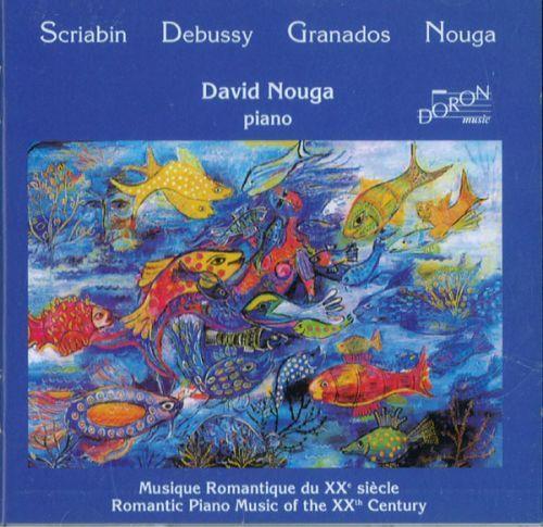 Scriabin, Debussy, Granados, Nouga. David Nouga, piano.