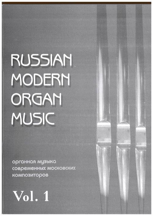 Russian modern organ music. Vol. 1. O. Janchenko, A. Leman, N. Sidelnikov, D. Dianova, M. Voinova, A. Rovner.