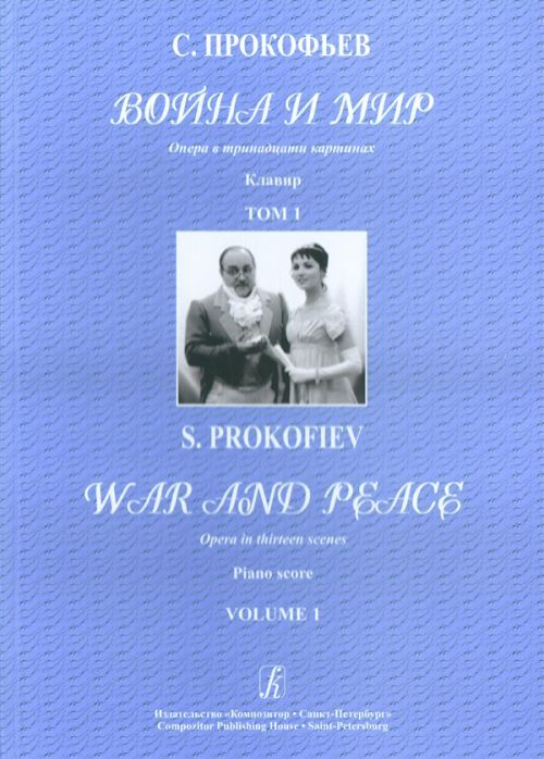 War and Peace. Opera in Thirteen Scenes, Opus 91. Vocal Score in two volumes.