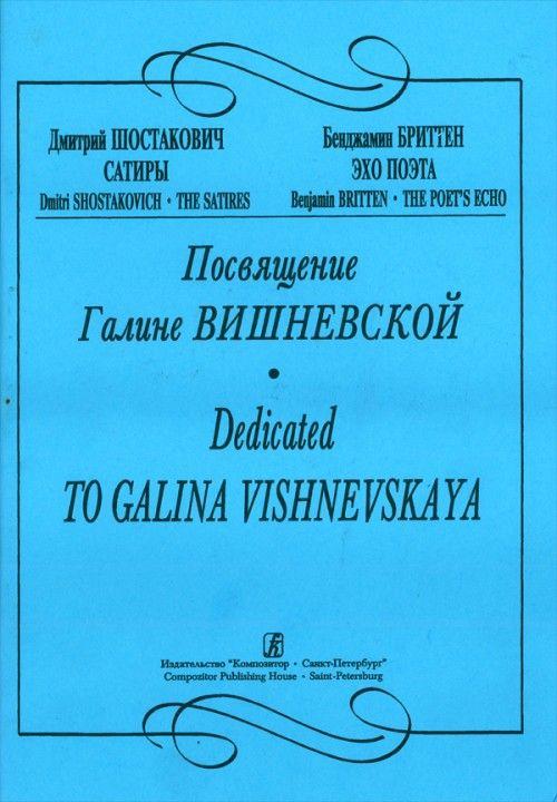 The Satires. The Poet's Echo. Dedicated to Galina Vishnevskaya